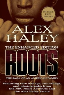 Roots: The Enhanced Edition: The Saga of an American Family (Kindle Edition with Audio/Video) - Alex Haley