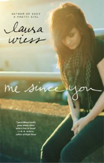 Me Since You - Laura Wiess