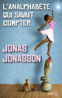 L'analphabète qui savait compter - Jonas Jonasson, Carine Bruy
