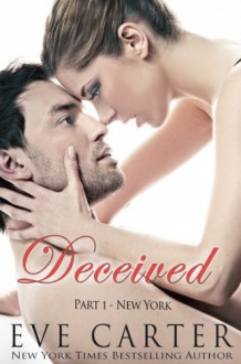 Deceived - Part 1 New York - Eve Carter