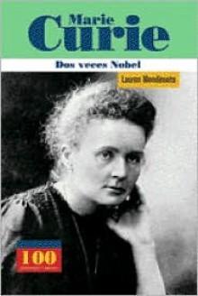 Marie Curie Dos Veces Nobel - Lauren Mendinueta