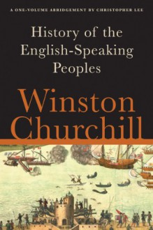 A History of the English-Speaking Peoples - Winston Churchill,Christopher Lee
