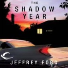 The Shadow Year - Jeffrey Ford, Kevin T. Collins