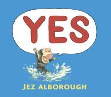 Yes - Jez Alborough