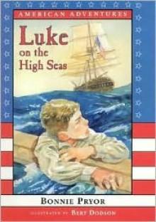 Luke on the High Seas - Bonnie Pryor, Bert Dodson