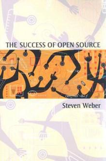 The Success of Open Source - Steven Weber