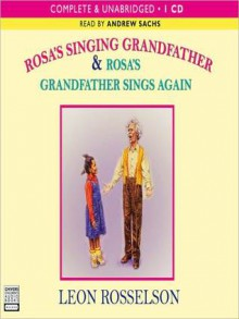Rosa's Singing Grandfather & Grandfather Sings Again - Leon Rosselson, Andrew Sachs