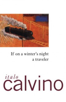If on a Winter's Night a Traveler - William Weaver,Italo Calvino