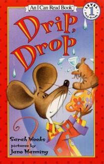 Drip, Drop - Sarah Weeks,Jane Manning