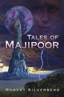 Tales of Majipoor - Robert Silverberg