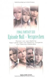 Final Fantasy XIII: Episode Null - Versprechen - Jun Eishima