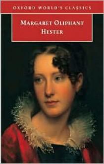 Hester - Margaret Oliphant