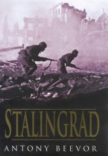 Stalingrad - Antony Beevor, Artemis Cooper