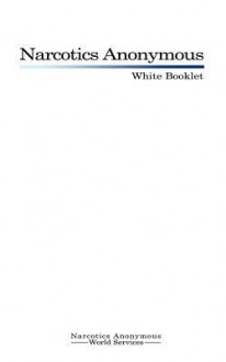 Narcotics Anonymous: White Booklet - Narcotics Anonymous