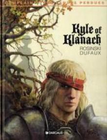 Le Complainte des Landes Perdues 4: Kyle Of Klanach - Jean Dufaux, Grzegorz Rosiński