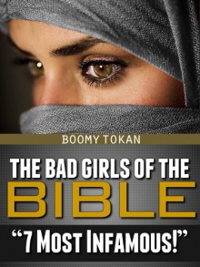 "The Bad Girls Of The Bible ""7 Most Infamous"" - Boomy Tokan"