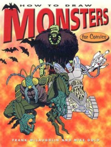 How to Draw Monsters for Comics - Mike Gold, Frank McLaughlin