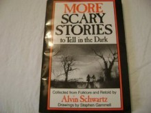 More Scary Stories to Tell in the Dark (Mass Market) - Alvin Schwartz, Stephen Gammell