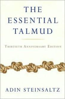 The Essential Talmud - Adin Steinsaltz, Chaya Galai