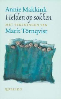Helden Op Sokken - Annie Makkink, Marit Törnqvist