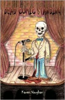 Dead Comic Standing - Karen Vaughan