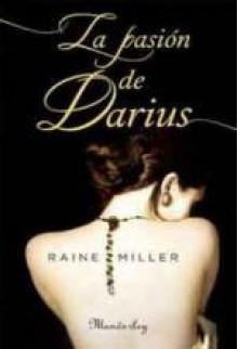 La pasión de Darius - Raine Miller, María José Losada Rey