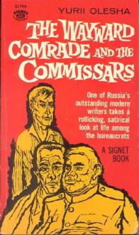 The Wayward Comrade and the Commissars - Yury Olesha, Andrew R. MacAndrew