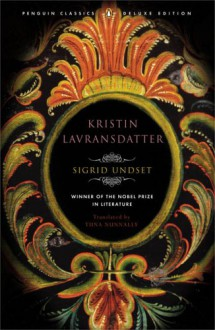 Kristin Lavransdatter - Sigrid Undset, Tiina Nunnally, Brad Leithauser