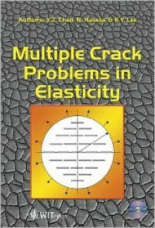 Multiple Crack Problems in Elasticity - Y. Z. Chen, Lee Kuan Yew