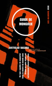 Guide de Mongolie - Svetislav Basara