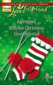 A Dropped Stitches Christmas (Sisterhood Series #2) (Love Inspired #423) - Janet Tronstad