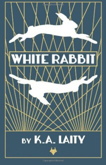 White Rabbit - K A Laity