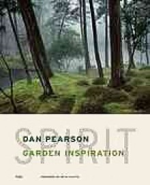 Spirit: Garden Inspiration - Dan Pearson, Huw Morgan