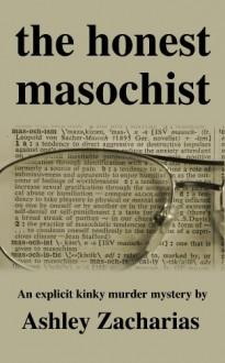 The Honest Masochist - Ashley Zacharias