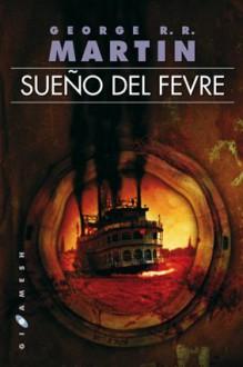 Sueño del Fevre - George R.R. Martin