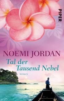 Tal der tausend Nebel - Noemi Jordan