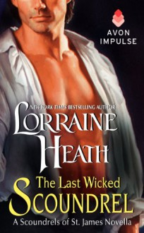 Last Wicked Scoundrel - Lorraine Heath