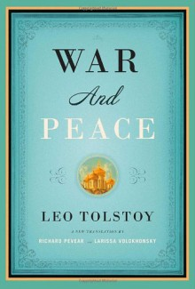 War and Peace - Larissa Volokhonsky,Richard Pevear,Leo Tolstoy
