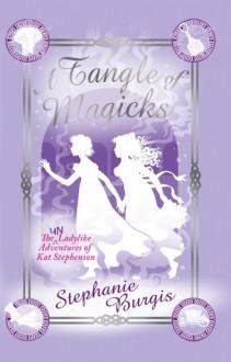 A Tangle of Magicks - Stephanie Burgis