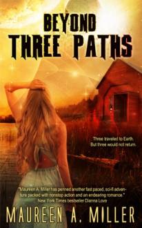 Beyond: Three Paths - Maureen A. Miller