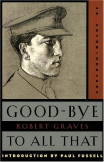 Good-Bye to All That: An Autobiography - Robert Graves