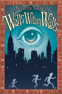 Walls Within Walls - Maureen Sherry