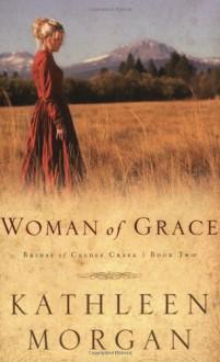 Woman of Grace - Kathleen Morgan