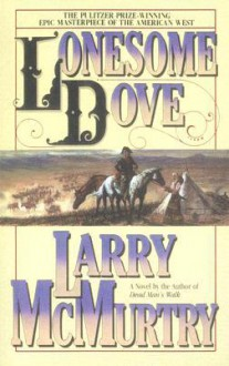 Lonesome Dove - Larry McMurtry