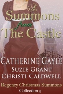 A Summons From the Castle - Catherine Gayle,Suzie Grant,Christi Caldwell