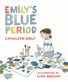Emily's Blue Period - Cathleen Daly