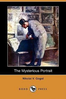 The Mysterious Portrait - Nikolai Gogol