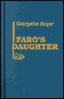 Faro's Daughter - Georgette Heyer