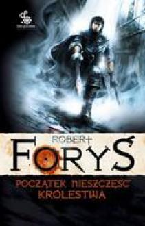 Początek nieszczęść królestwa (W służbie jego królewskiej mości #2) - Robert Foryś