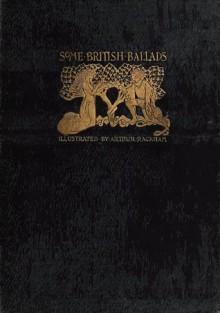 Some British Ballads - Arthur Rackham
